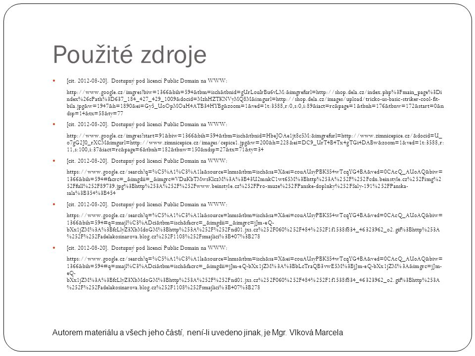 Použité zdroje [cit. 2012-08-20]. Dostupný pod licencí Public Domain na WWW: